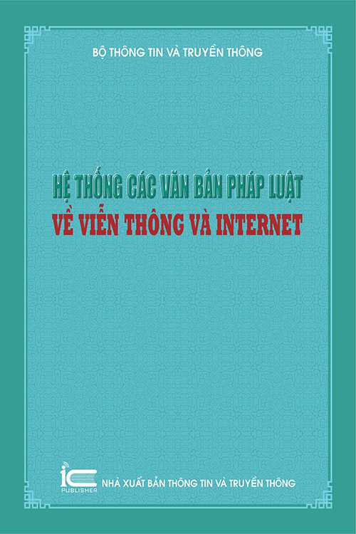 Hệ thống các văn bản pháp luật về Viễn thông và Internet
