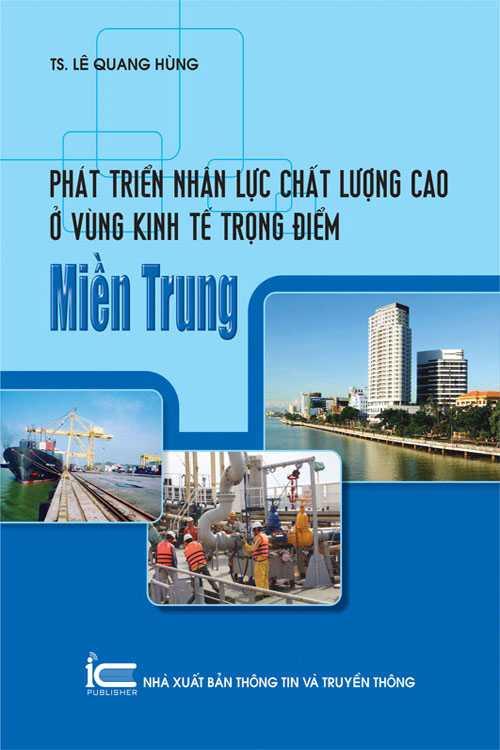 Phát triển nhân lực chất lượng cao ở vùng kinh tế trọng điểm Miền Trung
