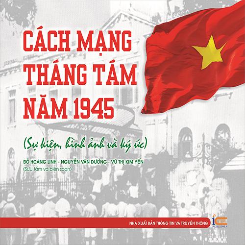 Cách mạng tháng tám năm 1945 (Sự kiện, hình ảnh và ký ức)