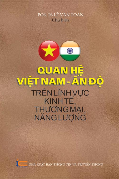 Quan hệ Việt Nam - Ấn Độ trên lĩnh vực kinh tế thương mại, năng lượng
