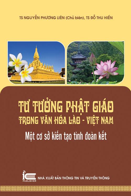Tư tưởng phật giáo trong văn hóa Lào - Việt Nam: Một cơ sở kiến tạo tình đoàn kết