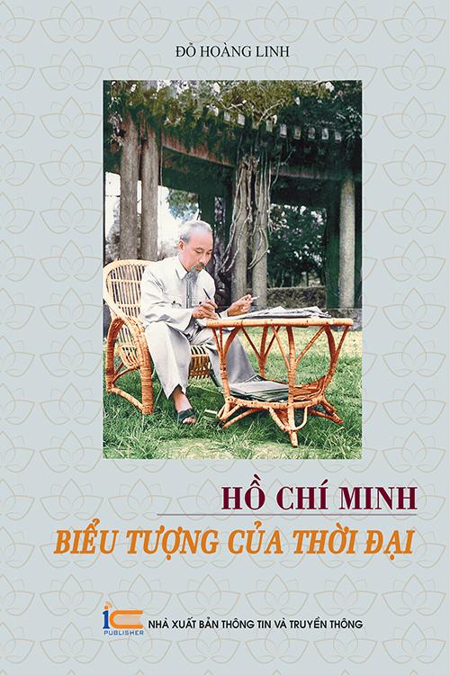Hồ Chí Minh - Biểu tượng của thời đại